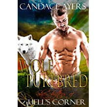 Wolf Purebred (She-Shifters of Hell's Corner Book 5)