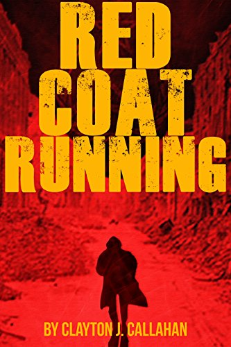 Red Coat Running: A Shawn Riggs Novle - Kindle edition by Clayton ...
