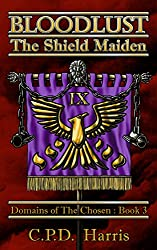 Bloodlust: The Shield Maiden (Domains of the Chosen Book 3)