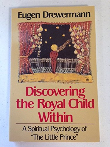Discovering the Royal Child Within: A Spiritual Psychology of