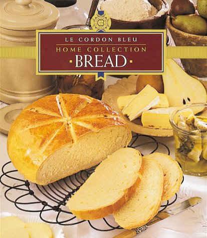 Read Online Bread: Le Cordon Bleu (Home Collection) pdf