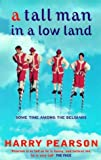 A Tall Man in a Low Land, Harry Pearson, 0349112061