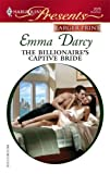The Billionaire's Captive Bride, Emma Darcy, 0373234406