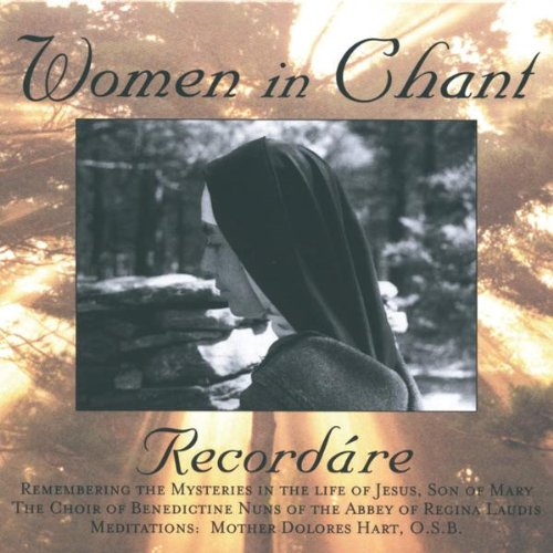 Women in Chant: Recordare: Remembering the Mysteries in the Life of Jesus, Son of Mary