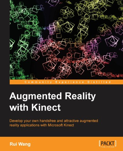Augmented Reality with Kinect by Rui Wang, Publisher : Packt Publishing