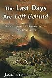 The Last Days Are Left Behind, James Ellis, 1604940344