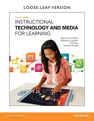 Instructional Technology and Media for Learning, Loose-Leaf Version (11th Edition)