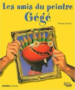 """Afficher """"amis du peintre Gégé (Les)"""""""