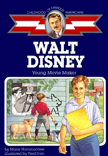Walt Disney: Young Movie Maker (Childhood of Famous Americans)