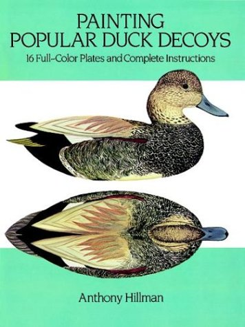 (Painting Popular Duck Decoys: 16 Full-Color Plates and Complete Instructions (Dover Books on Woodworking and)