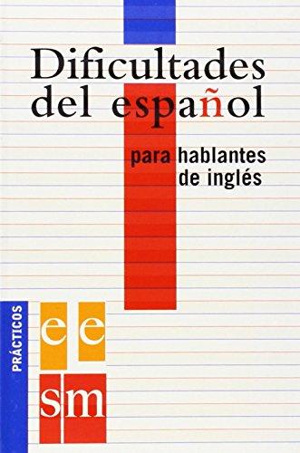 Dificultades del español para hablantes de inglés (Spanish Edition)