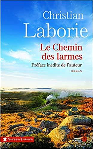 Amazon Fr Le Chemin Des Larmes Christian Laborie Livres