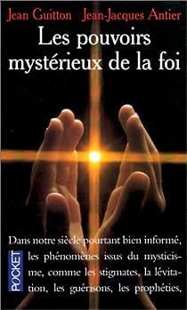 Les pouvoirs mystérieux de la foi par Guitton