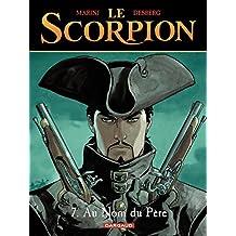 Le Scorpion - tome 7 - Au nom du père (French Edition)
