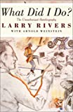 What Did I Do?, Larry Rivers and Arnold Weinstein, 1560253193