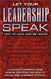 img - for Let Your Leadership Speak: How to Lead and Be Heard book / textbook / text book