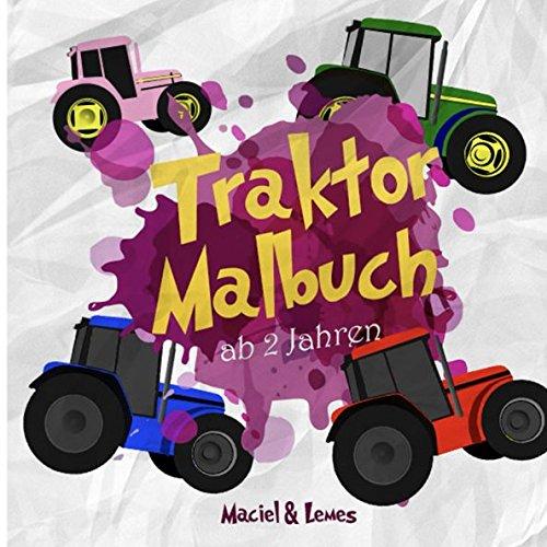 Traktor-Malbuch ab 2 Jahren: Liebevolle Traktor Ausmalbilder auf dem ...
