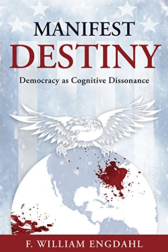 Manifest Destiny: Democracy as Cognitive Dissonance (Describe The Causes Of War And Conflict)
