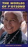 img - for The Worlds of P'Otsunu: Geronima Cruz Montoya of San Juan Pueblo book / textbook / text book