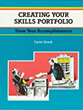 Creating Your Skills Portfolio : Show off Your Skills and Accomplishments, Carrie Straub, 1560523948