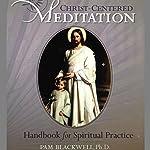 Christ-Centered Meditation | Pam Blackwell