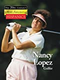 img - for Nancy Lopez: Golf Hall of Famer (The Twentieth Century's Most Influential Hispanics) book / textbook / text book