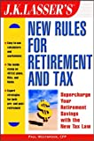 J. K. Lasser's New Rules for Retirement and Tax, Paul Westbrook, 0471104752