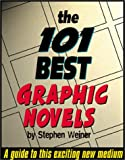 The 101 Best Graphic Novels, Stephen Weiner, 156163283X