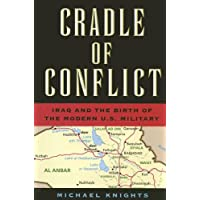 Image for Cradle of Conflict: Iraq And the Birth of Modern U.S. Military Power