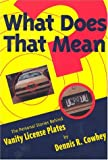 What Does That Mean?, Dennis R. Cowhey, 0964282305