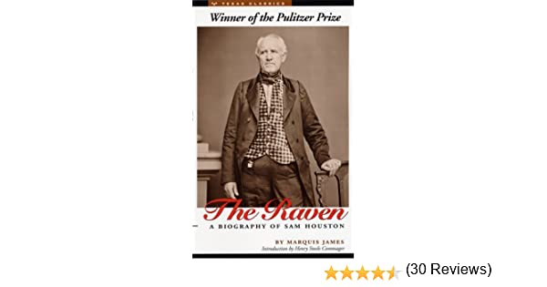 The Raven: A Biography of Sam Houston (Texas Classics): Marquis ...