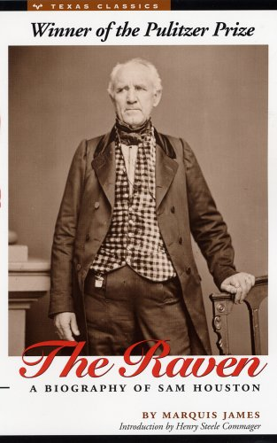 The Raven: A Biography of Sam Houston (Texas Classics)