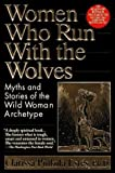 Women Who Run with the Wolves by Ph.D. Clarissa Pinkola Estes (17-Sep-1992) Paperback