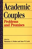 img - for Academic Couples: PROBLEMS AND PROMISES book / textbook / text book