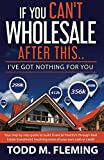 img - for If You Can't Wholesale After This: I've Got Nothing For You... (Volume 1) book / textbook / text book