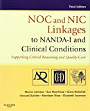 img - for NOC and NIC Linkages to NANDA-I and Clinical Conditions: Supporting Critical Reasoning and Quality Care, 3e (NANDA, NOC, and NIC Linkages) book / textbook / text book