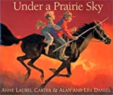 Under a Prairie Sky, Anne Laurel Carter, 1551432269