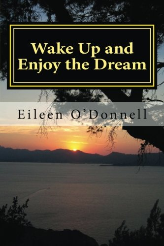 Download Wake Up and Enjoy the Dream: Simplifying Life on Earth pdf epub