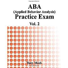 ABA (Applied Behavior Analysis) Practice Exam Vol. 2
