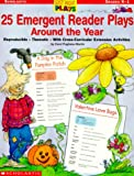img - for 25 Emergent Reader Plays Around the Year: Just-Right Plays book / textbook / text book