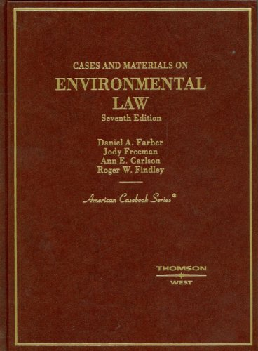Cases And Materials on Environmental Law (American Casebook Series)