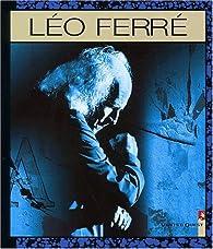 Chansons en BD, tome 6 : Léo Ferré par Léo Ferré