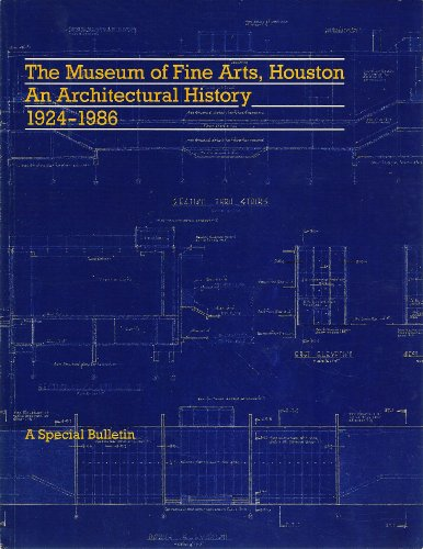 The Museum of Fine Arts, Houston : An Architectural History, 1924-1986