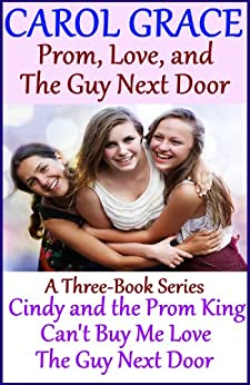 Prom, Love, and The Guy Next Door (Boxed Set) by [Grace, Carol]