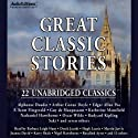 Great Classic Stories: 22 Unabridged Classics Audiobook by Alphonse Daudet,  Saki, Oscar Wilde Narrated by Hugh Laurie, Stephen Fry, Barbara Leigh-Hunt