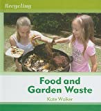 Food and Garden Waste, Kate Walker, 1608701298