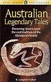 Australian Legendary Tales, K.Langloh Parker, 1840225092
