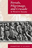 img - for Portals, Pilgrimage, and Crusade in Western Tuscany book / textbook / text book