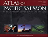 img - for Atlas of Pacific Salmon: The First Map-Based Status Assessment of Salmon in the North Pacific book / textbook / text book