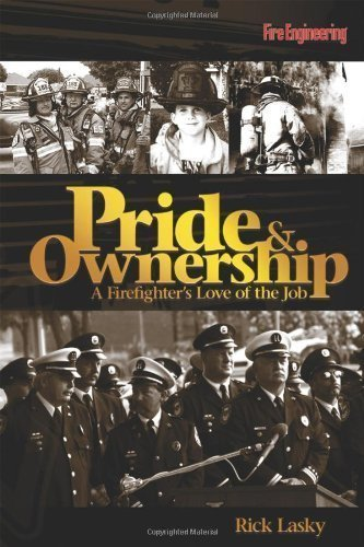 Pride & Ownership: A Firefighter's Love of the Job by Lasky, Rick unknown edition [Hardcover(2006)]